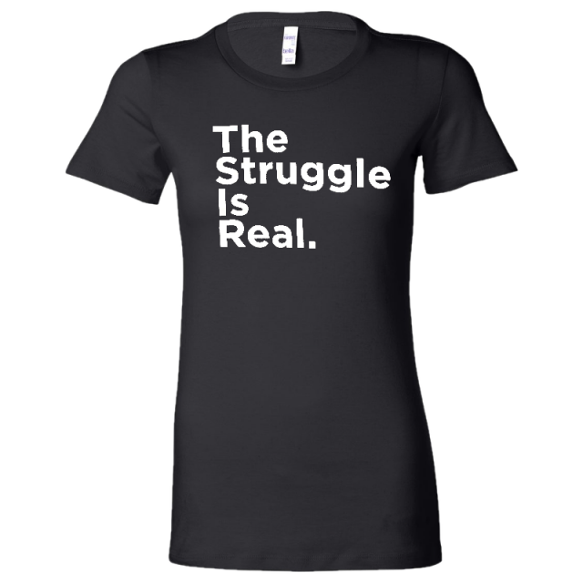 Struggle Jennings LADIES Black Struggle Is Real Tee